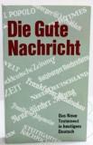 Nová zmluva nemecká, Die Gute Nachricht, v súčasnom jazyku